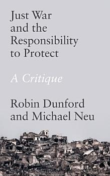 Just War and the Responsibility to Protect PDF