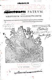 Sacrae bibliothecae sanctorum patrum seu scriptorum ecclesiasticorum tomus secundus: qui Homelias de variis scripturae locis & rerum diuinarum argumentis plurimas complectitur