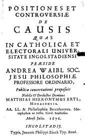 Positiones Et Controversiae De Causis