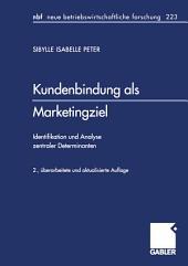 Kundenbindung als Marketingziel: Identifikation und Analyse zentraler Determinanten, Ausgabe 2