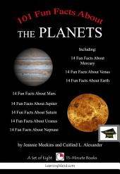 101 Fun Facts About the Planets: A Set of Seven 15-Minute Books: Educational Version