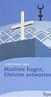 Muslime fragen  Christen antworten PDF