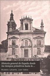 Historia general de España desde los tiempos primitivos hasta la muerte de Fernando VII: Volumen 12