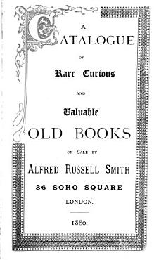 A catalogue of rare  curious and valuable old books on sale by Alfred Russell Smith PDF