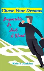Chase Your Dreams,Impossible is Just a Word