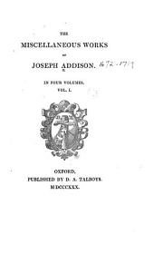 The miscellaneous works of Joseph Addison: Volume 1