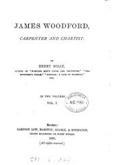 James Woodford, carpenter and chartist: Volume 1