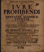 Dissertatio inauguralis iuridica de iure prohibendi, quo civitates Saxonicae utuntur: 1729