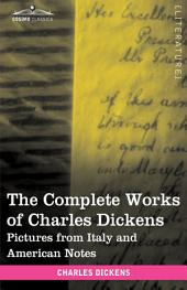 The Complete Works of Charles Dickens: Pictures from Italy and American Notes