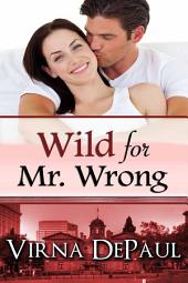 Wild For Mr. Wrong