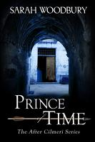 Prince of Time  The After Cilmeri Series Book 2  PDF