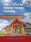 The Art of Hybrid Timber Framing