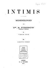 Intimis: mededeelingen van dr. A. Pierson ...