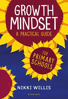 Growth Mindset  A Practical Guide
