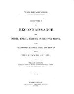 Report of a Reconnaissance from Carroll, Montana Territory, on the Upper Missouri, to the Yellowstone National Park, and Return