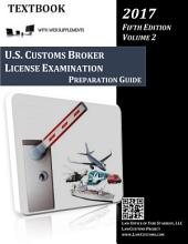 U.S. Customs Broker License Examination Preparation Guide Textbook (5th Ed. Vol. 2, 2017): Textbook with Web Supplements