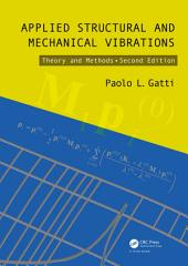 Applied Structural and Mechanical Vibrations: Theory and Methods, Second Edition, Edition 2