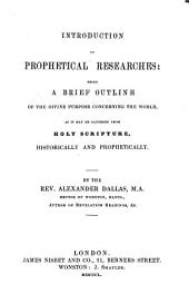 Introduction to prophetical researches, the divine purpose, as it may be gathered from holy Scripture