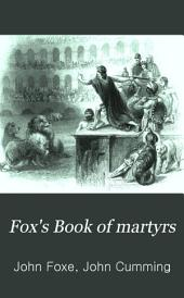 Fox's Book of Martyrs: The Acts and Monuments of the Church, Volume 1
