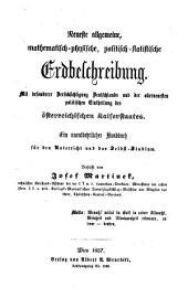 Neueste allgemeine mathematisch-physische, politisch-statistische Erdbeschreibung, mit bes. Berücksichtigung Deutschlands und des österr. Kaiserstaates