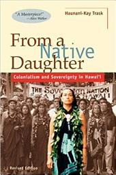 From a Native Daughter: Colonialism and Sovereignty in Hawai?i