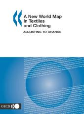 A New World Map in Textiles and Clothing Adjusting to Change: Adjusting to Change