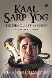 Kaal Sarp Yog: The Deadliest Serpent