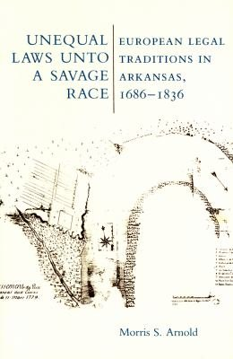 Unequal Laws Unto a Savage Race