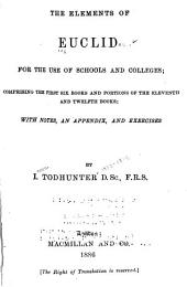 The Elements of Euclid for the Use of Schools and Colleges: Comprising the First Six Books and Portions of the Eleventh and Twelfth Books, Books 1-2