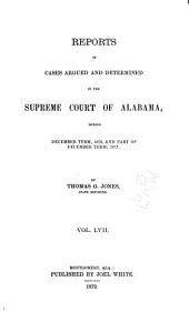 Report of Cases Argued and Determined in the Supreme Court of Alabama: Volume 57