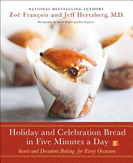 Holiday and Celebration Bread in Five Minutes a Day Book