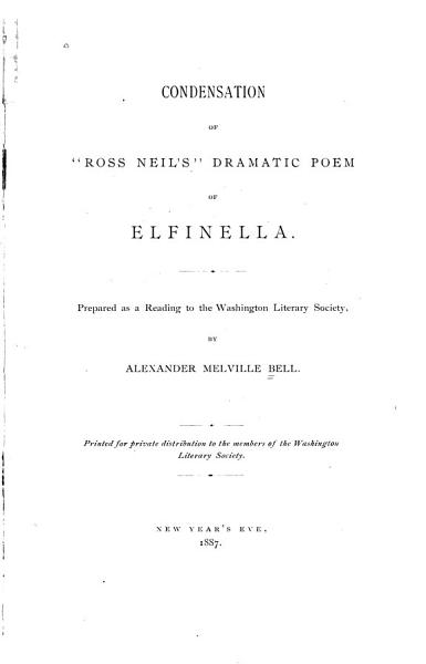 Download Condensation of  Ross Neil s  Dramatic Poem of Elfinella Book