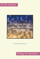 Dying and Death: Inter-disciplinary Perspectives