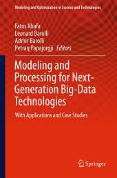 Modeling and Processing for Next-Generation Big-Data Technologies: With Applications and Case Studies