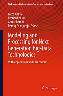 Modeling and Processing for Next Generation Big Data Technologies PDF