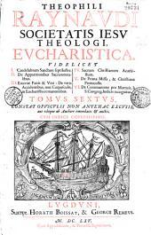 Theophili Raynaudi Societatis Iesu theologi opera omnia: tam hactenus inedita, quam alias excusa, longo authoris labore aucta et emendata...