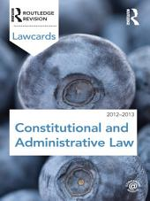 Constitutional and Administrative Lawcards 2012-2013: Edition 8