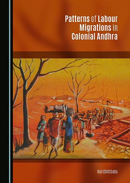 Download Patterns of Labour Migrations in Colonial Andhra Book