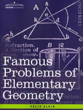 Famous Problems of Elementary Geometry: The Duplication of the Cube, the Trisection of an Angle, the Quadrature of the Circle