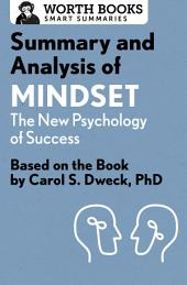 Summary and Analysis of Mindset: The New Psychology of Success: Based on the Book by Carol S. Dweck, PhD