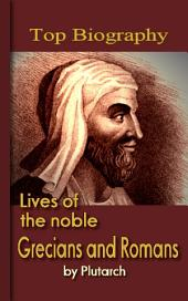 Lives of the noble Grecians and Romans: Top Biography
