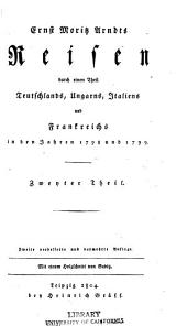 Ernst Moritz Arndts Reisen durch einen Theil Teutschlands, Ungarns, Italiens und Frankreichs in den Jahren 1798 und 1799: Band 2