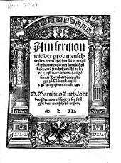 Ain sermon, wie der grob mensch unsers heren eßel sein sol, in trage[n] un[d] mit im eingen gen jerusale[m], zu beschawe[n] furchtbarliche[n] dz leyde[n] Christi: nach leer des hailige[n] sancti Bernhardi geprediget zu Nüremberg im[m] Augustiner orden : D. Martinus Luth. lobt den Sermon un[d] sagt er sey fast gut dem mensche[n] zu wissen
