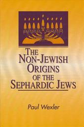 Non-Jewish Origins of the Sephardic Jews, The
