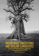 Indigenous Ancestors and Healing Landscapes