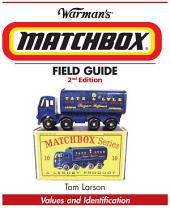 Warman's Matchbox Field Guide: Values & Identification, Edition 2