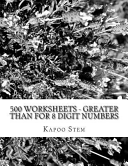 500 Worksheets - Greater Than for 8 Digit Numbers