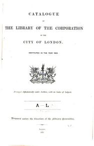 Catalogue of the Library of the Corporation of the City of London  Instituted in the Year 1824  A L PDF