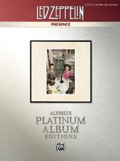 Led Zeppelin - Presence Platinum Album Edition: Authentic Guitar TAB