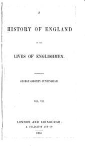 A History of England in the Lives of Englishmen: Volume 7